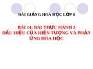 Bài giảng Bài thực hành 3 Dấu hiệu hiện tượng hóa học - Hóa 8 - GV.N Nam