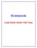 Đề cương ôn tập Luật hành chính Việt Nam
