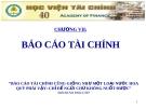Bài giảng Kế toán doanh nghiệp (Nguyễn Thị Nga) - Chương 7: Báo cáo tài chính