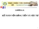 Bài giảng Kế toán doanh nghiệp (Nguyễn Thị Nga) - Chương 2: Kế toán vốn bằng tiền và vật tư