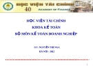 Bài giảng Kế toán doanh nghiệp (Nguyễn Thị Nga) - Chương 1: Tổ chức công tác kế toán tài chính trong doanh nghiệp