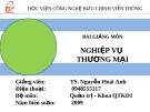 Bài giảng Nghiệp vụ thương mại (TS. Nguyễn Hoài Anh) - Chương 6: Bán hàng và quản trị bán hàng