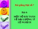 Bài giảng Đại số 7 chương 2 bài 4: Một số bài toán về đại lượng tỉ lệ nghịch