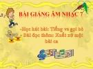 Bài 8 Học hát: Tiếng ve gọi hè - Bài giảng Âm nhạc 7 - GV: Lê Văn Bảo