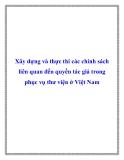 Xây dựng và thực thi các chính sách liên quan đến quyền tác giả trong phục vụ thư viện ở Việt Nam