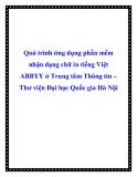 Quá trình ứng dụng phần mềm nhận dạng chữ in tiếng Việt ABBYY ở Trung tâm Thông tin – Thư viện Đại học Quốc gia Hà Nội