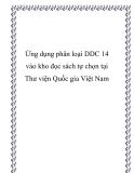 Ứng dụng phân loại DDC 14 vào kho đọc sách tự chọn tại Thư viện Quốc gia Việt Nam