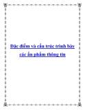 Đặc điểm và cấu trúc trình bày các ấn phẩm thông tin
