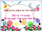 Bài giảng Vẽ tranh: Đề tài Ngày Nhà giáo Việt Nam - Mỹ thuật 5 - GV.N.Huy Hoàng