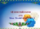 Slide bài Vệ sinh thần kinh (TT) - Tự Nhiên Xã Hội 3 - GV.H.T.Minh