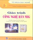 Giáo trình Công nghệ hàn MIG - ThS.Nguyễn Văn Thành