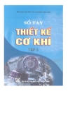 Sổ tay thiết kế cơ khí: Tập 3 - PSG. Hà Văn Vui, TS. Nguyễn Chỉ Sang