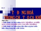 Slide bài Tự động hóa trong chế tạo cơ khí - Công nghệ 11 - GV.T.M.Châu