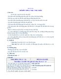 Giáo án bài43-46 Chế biến lương thực thực phẩm - Công nghệ 10 - GV:T.M.Châu