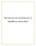 Phát triển Java 2.0: Lưu trữ đám mây với SimpleDB của Amazon, Phần 2