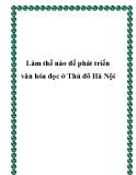 Làm thế nào để phát triển văn hóa đọc ở Thủ đô Hà Nội
