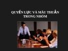 Bài giảng Hành vi tổ chức - Chương 9: Quyền lực và mâu thuẫn trong nhóm