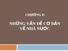 Bài giảng Nhà nước và pháp luật đại cương - Chương 2: Những vấn đề cơ bản về Nhà nước (Lương Thanh Bình)