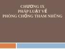 Bài giảng Nhà nước và pháp luật đại cương - Chương 9: Pháp luật về phòng chống tham nhũng (Lương Thanh Bình)