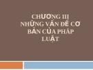 Bài giảng Nhà nước và pháp luật đại cương - Chương 3: Những vấn đề cơ bản về pháp luật (Lương Thanh Bình)