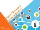 Đề tài: Quy trình Agile Project Management trên thiết bị di động
