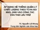 Bài giảng Áp dụng hệ thống quản lý chất lượng theo TCVN ISO 9001: 2000 vào công tác văn thư lưu trữ - TS Nguyễn Lệ Nhung