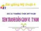 Bài giảng Thường thức Mĩ thuật: Xem tranh dân gian Việt Nam - Mỹ thuật 4 - GV.Trần Mai Anh
