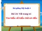 Bài giảng Vẽ trang trí: Tìm hiểu về chữ nét đều - Mỹ thuật 4 - GV.Trần Mai Anh