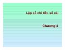 Bài giảng  excel trong kế toán - Chương 4 Lập sổ chi tiết, sổ cái