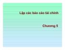 Bài giảng  excel trong kế toán - Chương 5 Lập các báo cáo tài chính