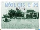 Bài giảng Lịch sử 9 bài 16: Hoạt động của Nguyễn Ái Quốc ở nước ngoài trong những năm 1919 - 1925