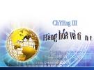 Chương 3: Hàng hóa và tiền tệ - PGS.TS Đào Phương Liên