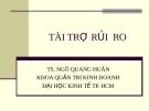 Bài giảng Quản trị rủi ro (TS.Ngô Quang Huân) - Chương 5: Tài trợ rủi ro