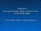 Bài giảng Giao dịch thương mại quốc tế (Nguyễn Cương) - Chương 5: Giao dịch trong nước về hàng hóa xuất nhập khẩu