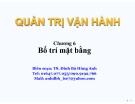 Bài giảng Quản trị vận hành (TS. Đinh Bá Hùng Anh) - Chương 6: Bố trí mặt bằng