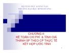 Bài giảng Kế toán chi phí ( TS Nguyễn Thanh Hùng) - Chương 4 Kế toán chi phí & tính giá thành sản phẩm theo chi phí  thực tế kết hợp ước tính