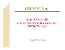 Bài giảng Kế toán chi phí ( TS Nguyễn Thanh Hùng) - Chương 3 Kế toán chi phí và tính giá thành sản phẩm nông nghiệp