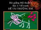 Bài 3: Vẽ tranh: Đề tài Trường em - Bài giảng điện tử Mỹ thuật 5 - GV.Vũ Quốc Việt