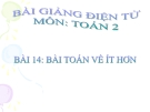 Bài giảng Bài toán về ít hơn - Toán 2 - GV.Lê Văn Hải