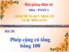 Bài giảng Phép cộng có tổng bằng 100 - Toán 2 - GV.Lê Văn Hải