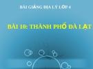 Bài giảng Địa lý 4 bài 10: Thành phố Đà Lạt