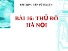 Bài giảng Địa lý 4 bài 16: Thủ đô Hà Nội