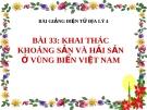 Bài giảng Địa lý 4 bài 33: Khai thác khoáng sản và hải sản ở vùng biển Việt Nam