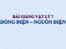Slide bài Dòng điện-nguồn điện - Vật lý 7 - N.T.Tuyên