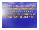 Bài giảng Vấn đề giai cấp, dân tộc, nhân loại trong thời đại hiện nay và vận dụng vào sự nghiệp xây dựng CNXH ở Việt Nam