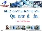 Bài giảng Quản trị dự án (TS. Trịnh Thùy Anh) - Chương 8: Quản trị rủi ro & hợp đồng dự án