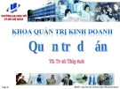 Bài giảng Quản trị dự án (TS. Trịnh Thùy Anh) - Chương 7: Kiểm soát dự án