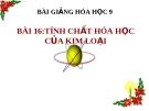 Bài giảng Tính chất hóa học của kim loại - Hóa 9 - GV.N Phương