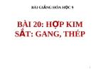 Bài giảng Hợp kim sắt: gang, thép - Hóa 9 - GV.N Phương