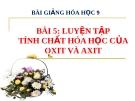 Bài giảng Luyện tập tính chất hóa học của oxit và axit - Hóa 9 - GV.N Phương